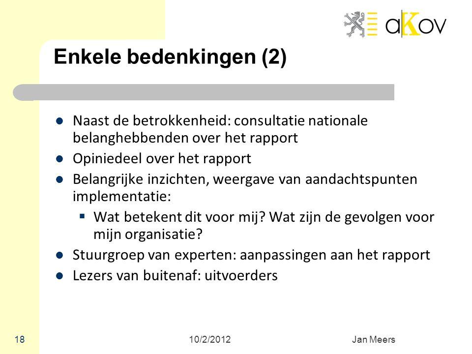 Enkele bedenkingen (2) Naast de betrokkenheid: consultatie nationale belanghebbenden over het rapport.