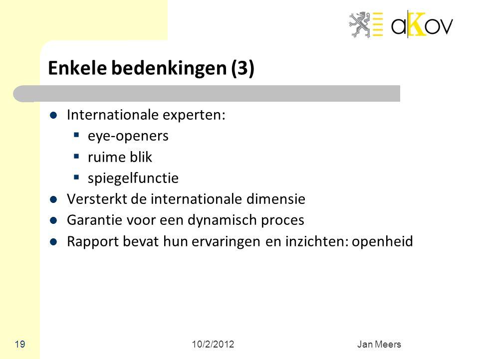 Enkele bedenkingen (3) Internationale experten: eye-openers ruime blik
