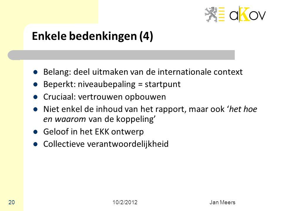 Enkele bedenkingen (4) Belang: deel uitmaken van de internationale context. Beperkt: niveaubepaling = startpunt.