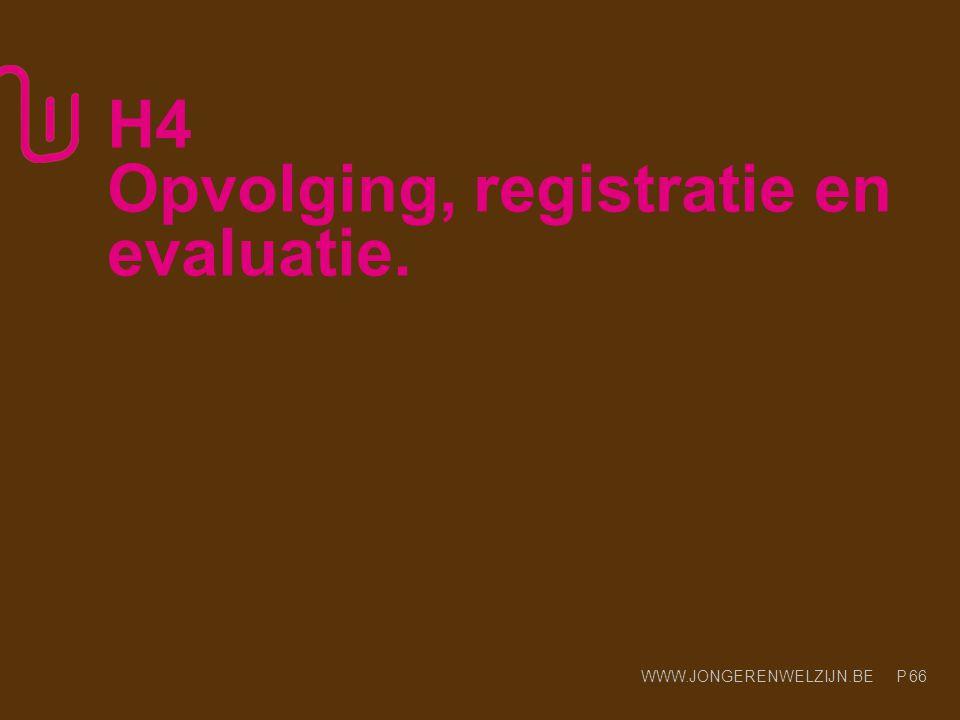 H4 Opvolging, registratie en evaluatie.