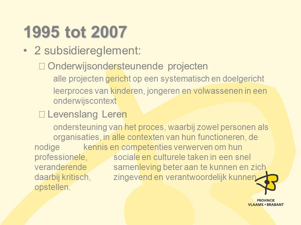1995 tot 2007 2 subsidiereglement: Onderwijsondersteunende projecten