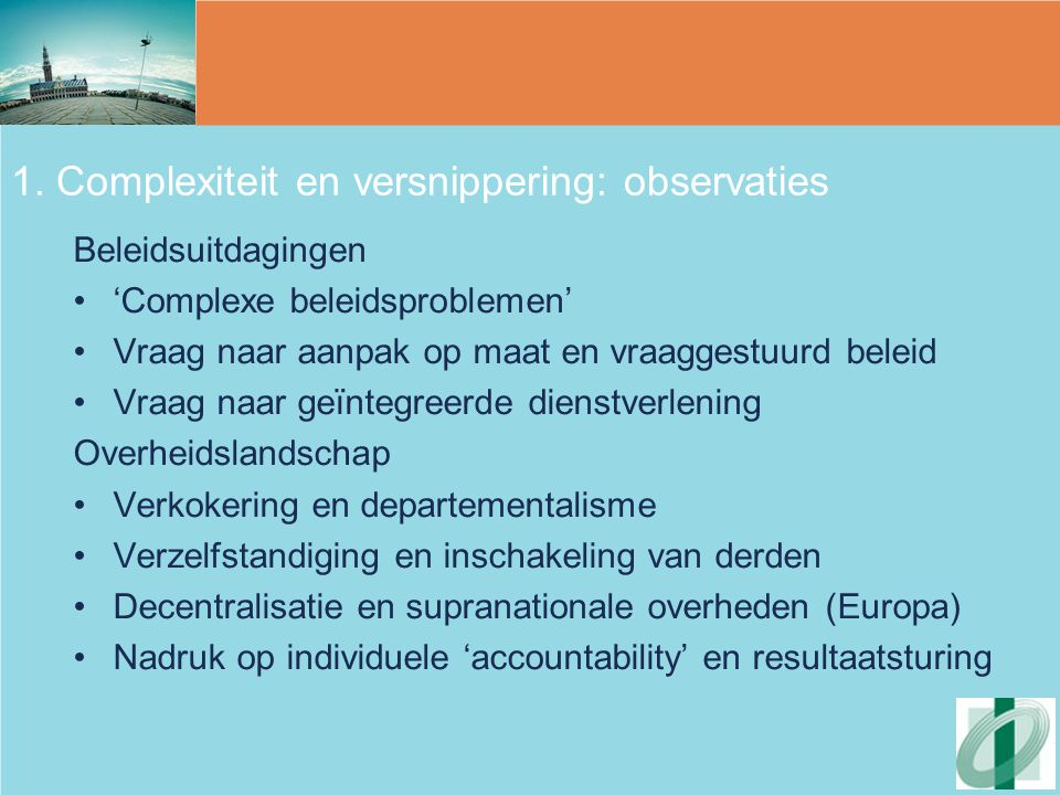 1. Complexiteit en versnippering: observaties