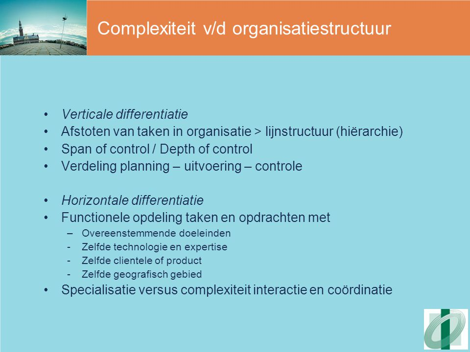 Complexiteit v/d organisatiestructuur