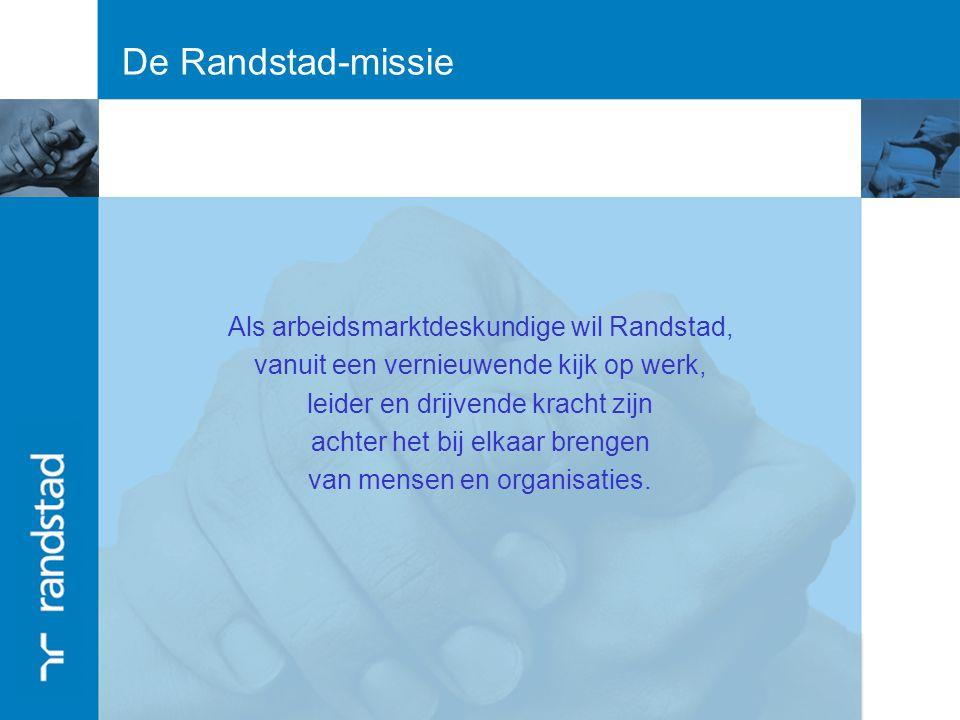 De Randstad-missie Als arbeidsmarktdeskundige wil Randstad,