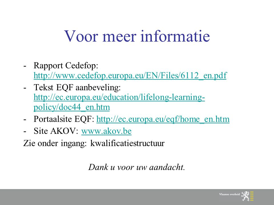Voor meer informatie Rapport Cedefop: http://www.cedefop.europa.eu/EN/Files/6112_en.pdf.
