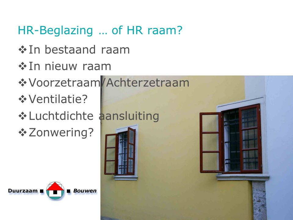 HR-Beglazing … of HR raam
