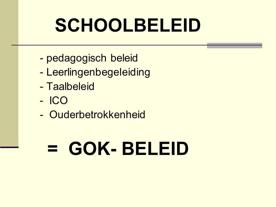 = GOK- BELEID SCHOOLBELEID - pedagogisch beleid