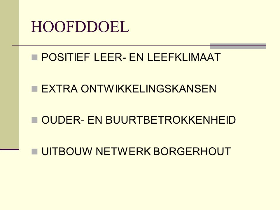 HOOFDDOEL POSITIEF LEER- EN LEEFKLIMAAT EXTRA ONTWIKKELINGSKANSEN