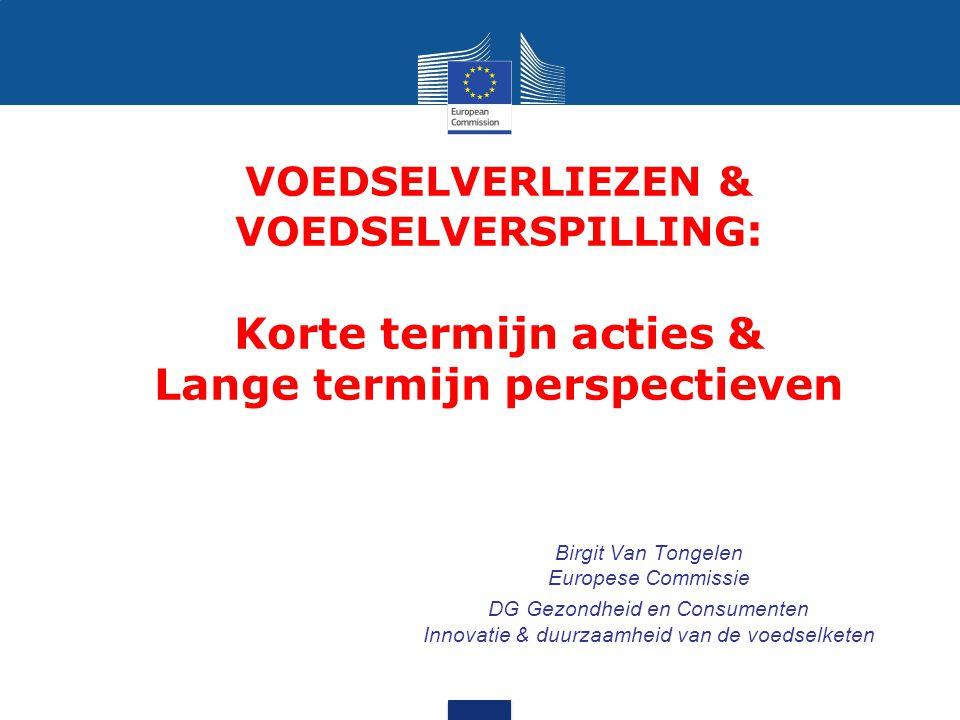 VOEDSELVERLIEZEN & VOEDSELVERSPILLING: Korte termijn acties & Lange termijn perspectieven