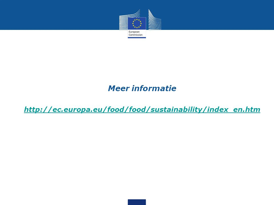 Meer informatie http://ec.europa.eu/food/food/sustainability/index_en.htm