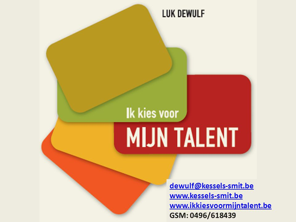 dewulf@kessels-smit.be www.kessels-smit.be www.ikkiesvoormijntalent.be GSM: 0496/618439