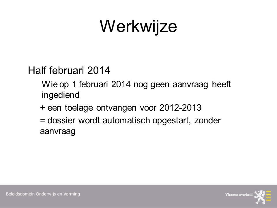 Werkwijze Half februari 2014