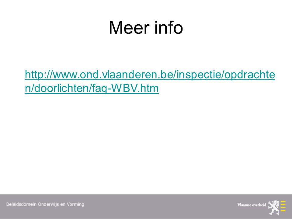 Meer info http://www.ond.vlaanderen.be/inspectie/opdrachten/doorlichten/faq-WBV.htm