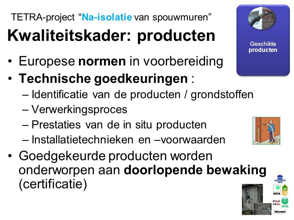 TETRA-project Na-isolatie van spouwmuren Kwaliteitskader: producten