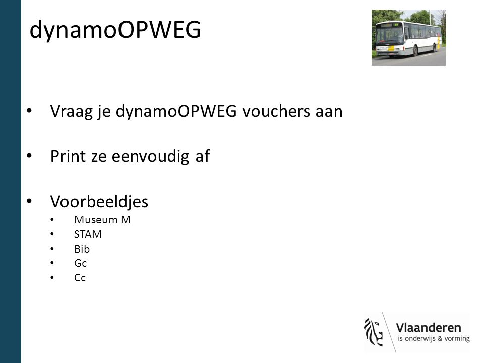 dynamoOPWEG Vraag je dynamoOPWEG vouchers aan Print ze eenvoudig af