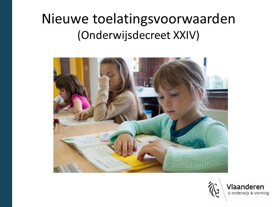 Nieuwe toelatingsvoorwaarden (Onderwijsdecreet XXIV)
