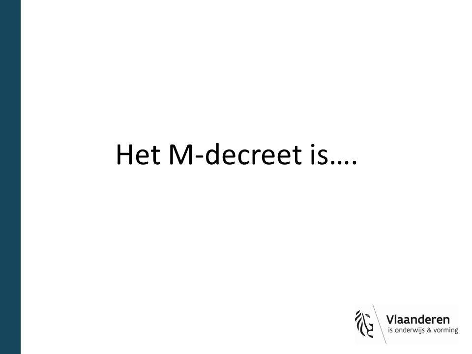 Het M-decreet is….