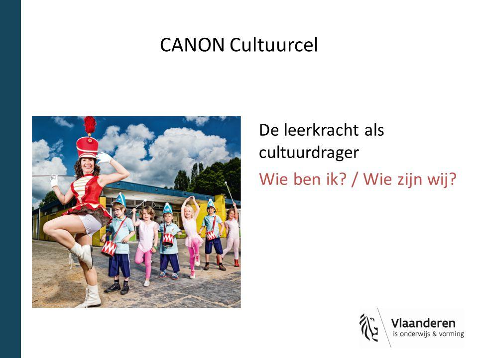 CANON Cultuurcel De leerkracht als cultuurdrager