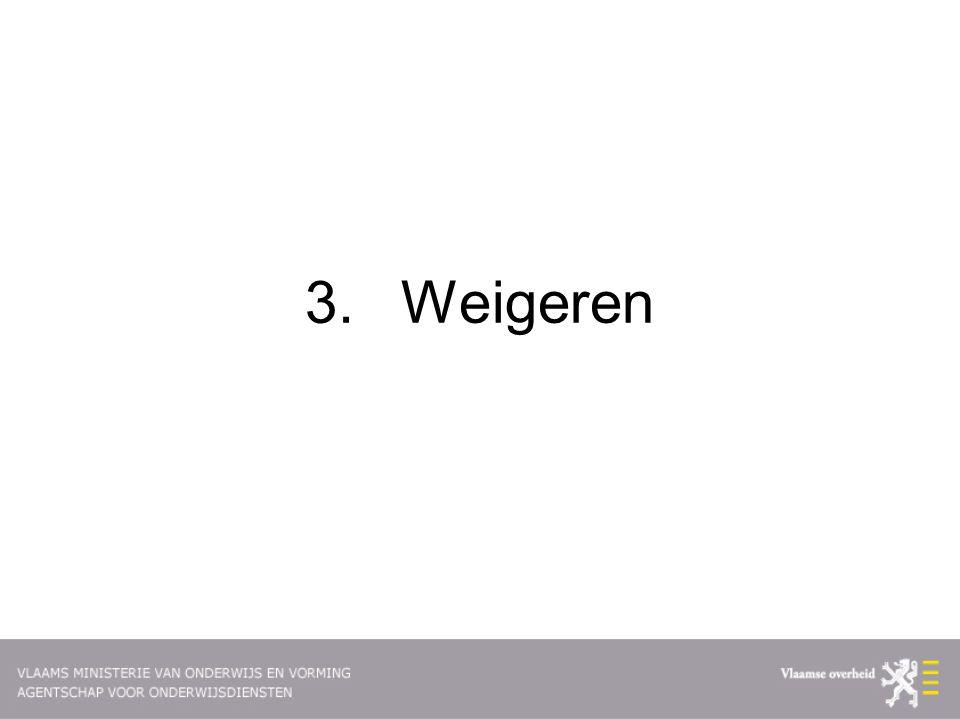 3. Weigeren