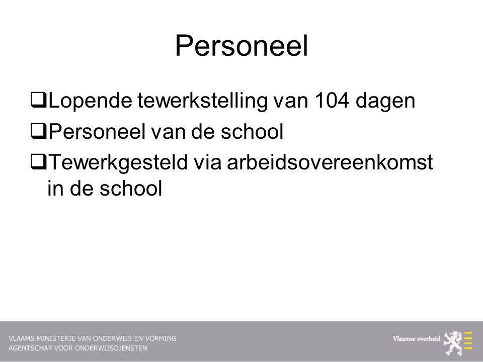Personeel Lopende tewerkstelling van 104 dagen Personeel van de school