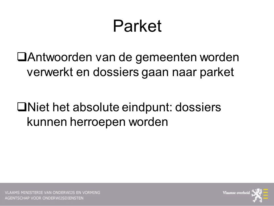 Parket Antwoorden van de gemeenten worden verwerkt en dossiers gaan naar parket.