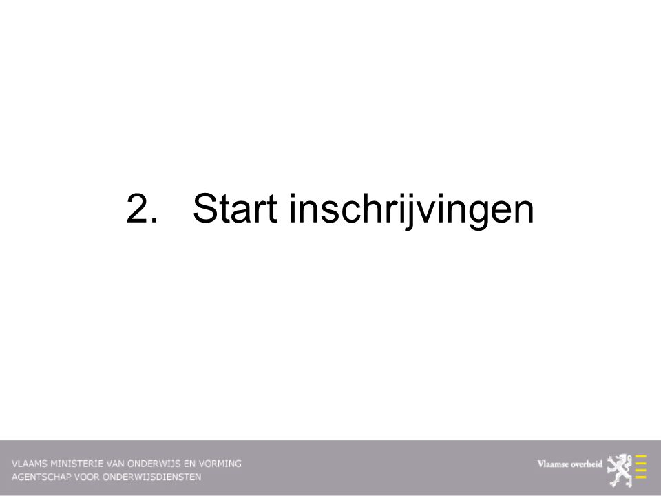 2. Start inschrijvingen