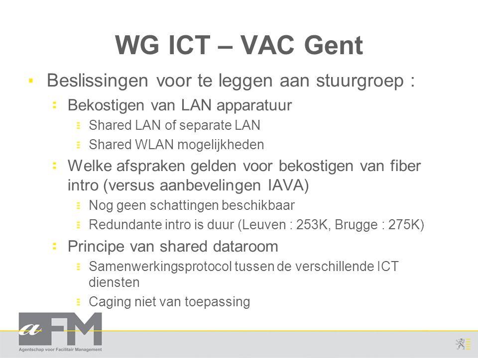 WG ICT – VAC Gent Beslissingen voor te leggen aan stuurgroep :