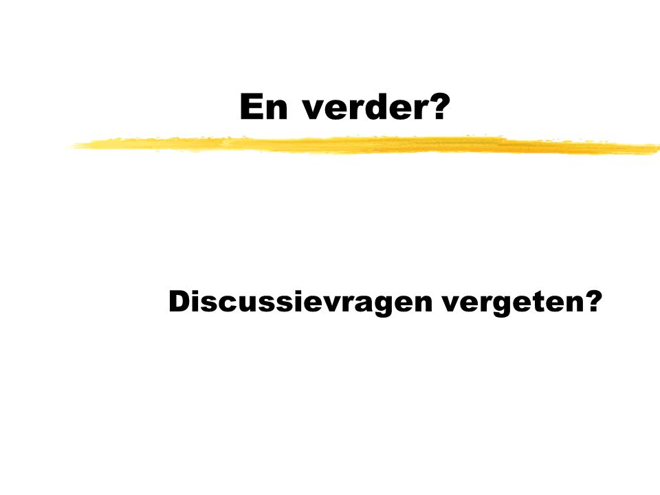 Discussievragen vergeten