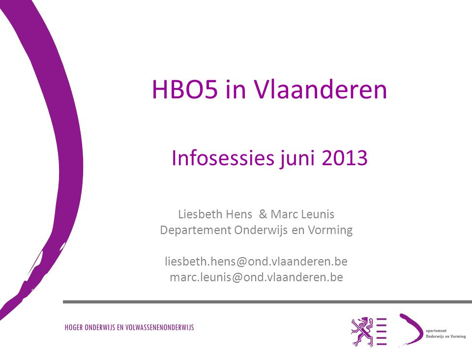 HBO5 in Vlaanderen Infosessies juni 2013 Liesbeth Hens & Marc Leunis
