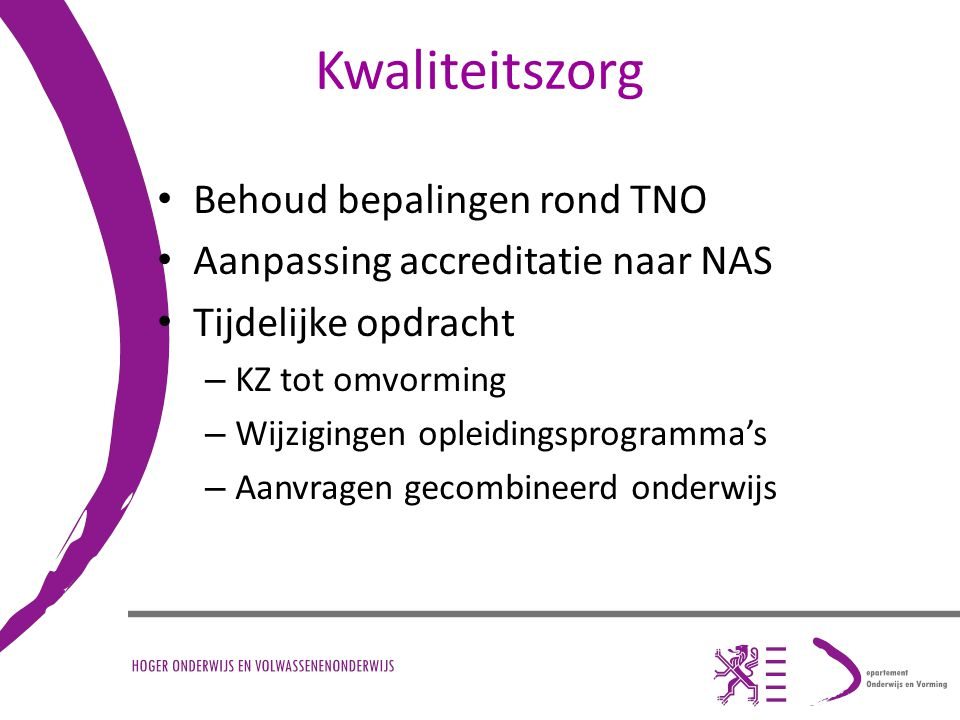 Kwaliteitszorg Behoud bepalingen rond TNO