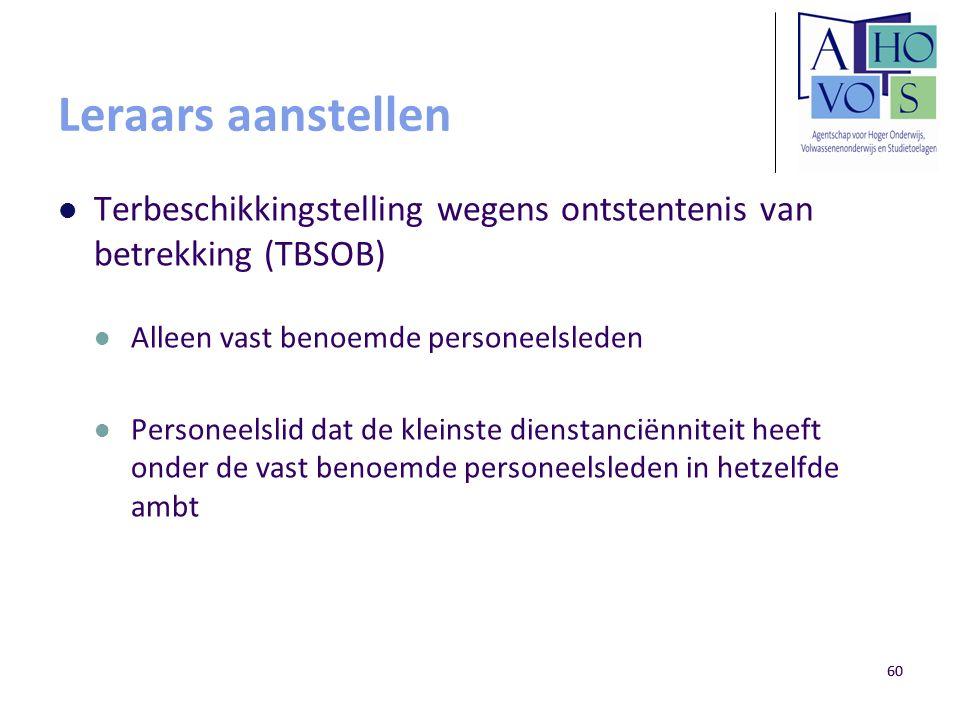 Leraars aanstellen Terbeschikkingstelling wegens ontstentenis van betrekking (TBSOB) Alleen vast benoemde personeelsleden.
