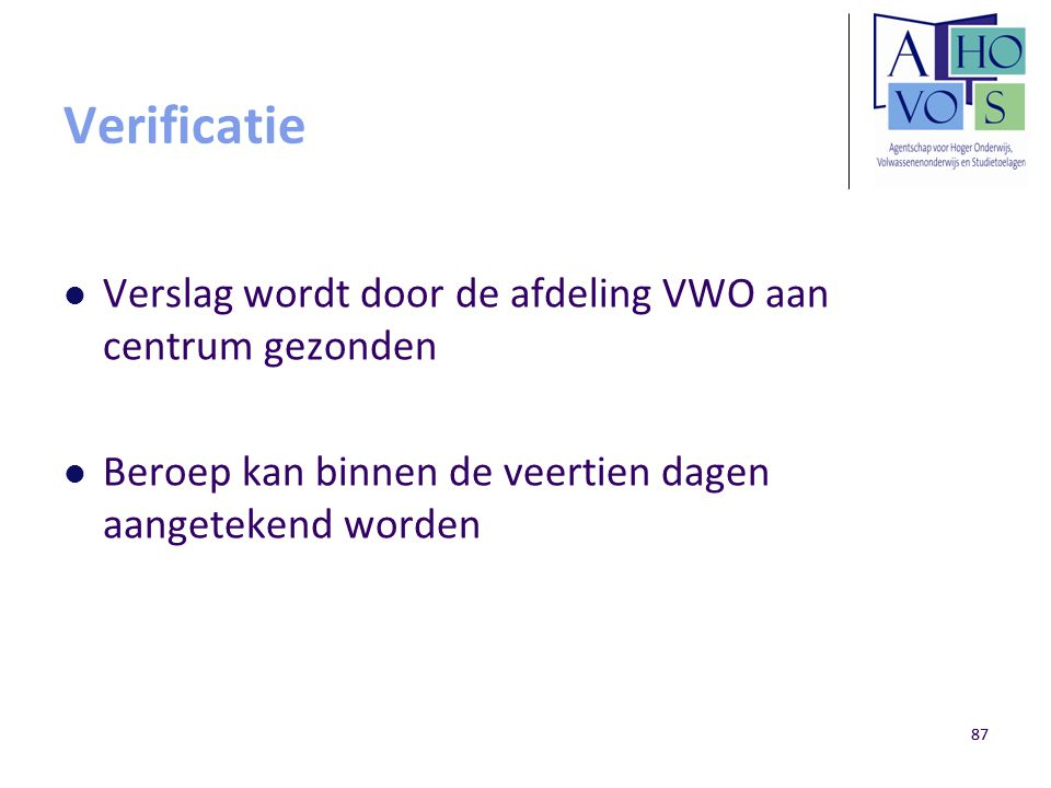 Verificatie Verslag wordt door de afdeling VWO aan centrum gezonden