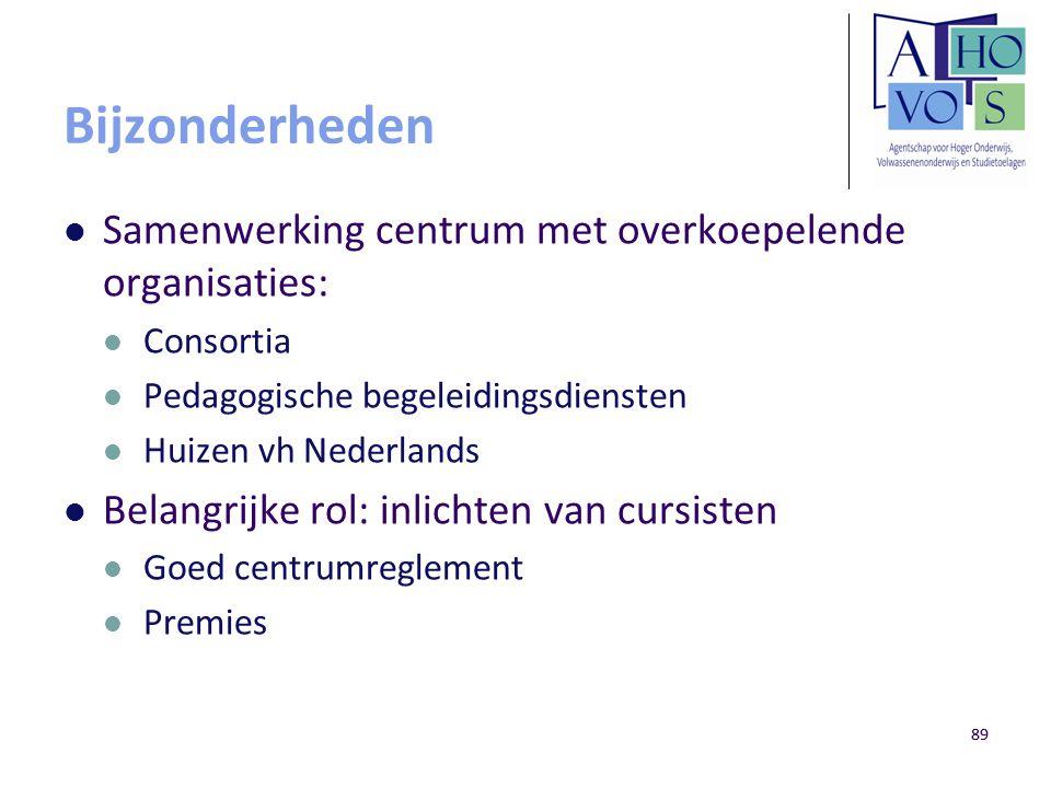 Bijzonderheden Samenwerking centrum met overkoepelende organisaties: