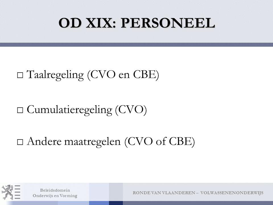 OD XIX: PERSONEEL Taalregeling (CVO en CBE) Cumulatieregeling (CVO)