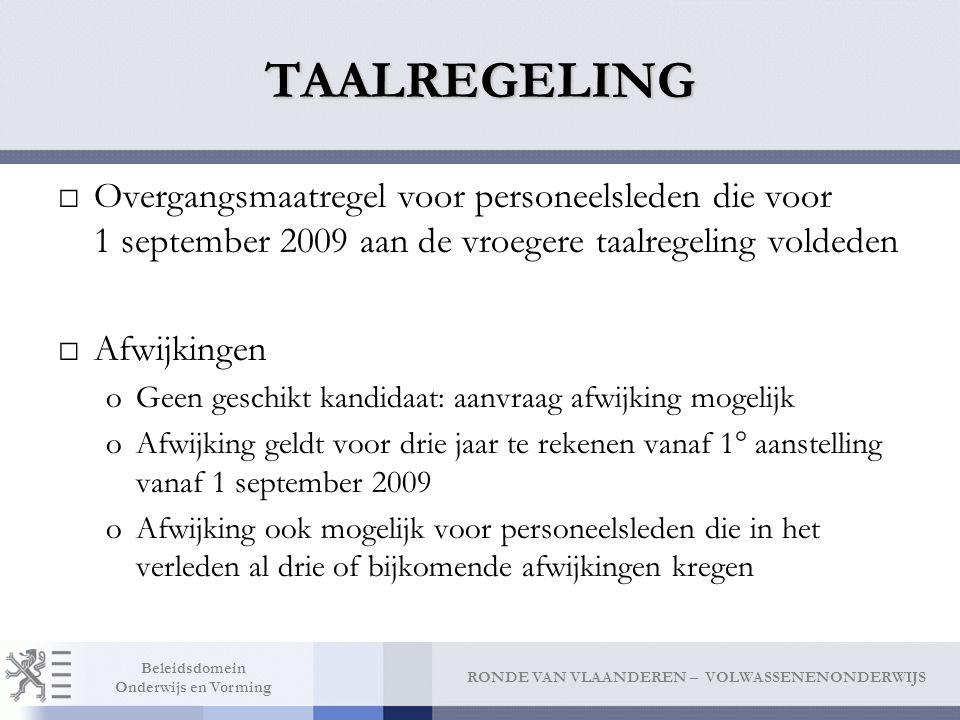 TAALREGELING Overgangsmaatregel voor personeelsleden die voor 1 september 2009 aan de vroegere taalregeling voldeden.