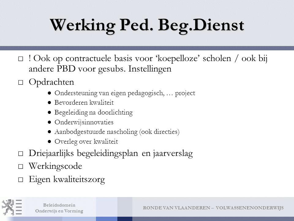 Werking Ped. Beg.Dienst ! Ook op contractuele basis voor 'koepelloze' scholen / ook bij andere PBD voor gesubs. Instellingen.