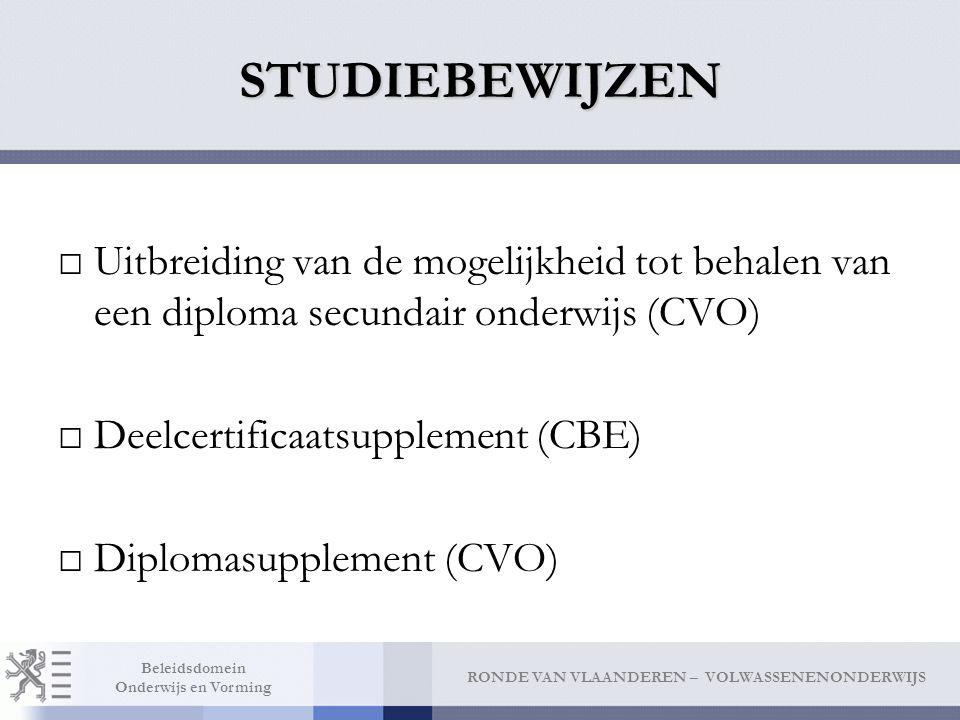 STUDIEBEWIJZEN Uitbreiding van de mogelijkheid tot behalen van een diploma secundair onderwijs (CVO)