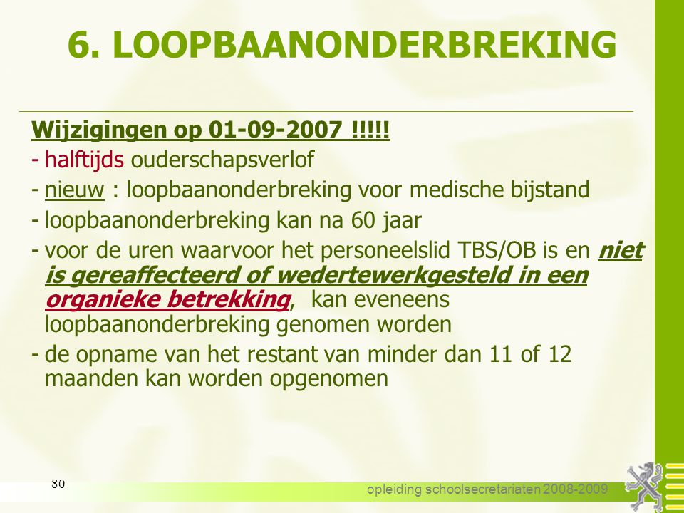 6. LOOPBAANONDERBREKING
