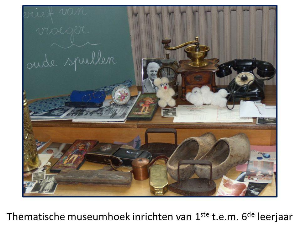 Thematische museumhoek inrichten van 1ste t.e.m. 6de leerjaar