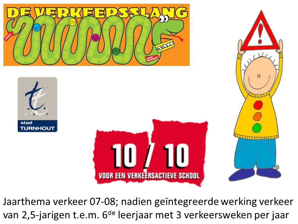 Jaarthema verkeer 07-08; nadien geïntegreerde werking verkeer van 2,5-jarigen t.e.m.