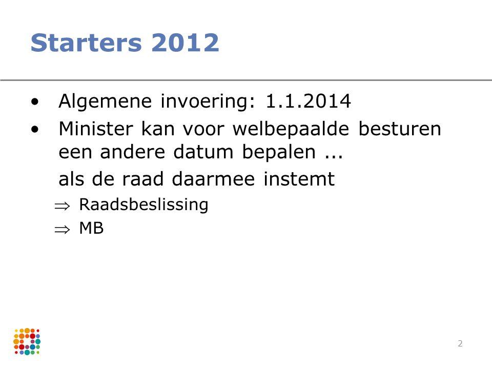 Starters 2012 Algemene invoering: 1.1.2014