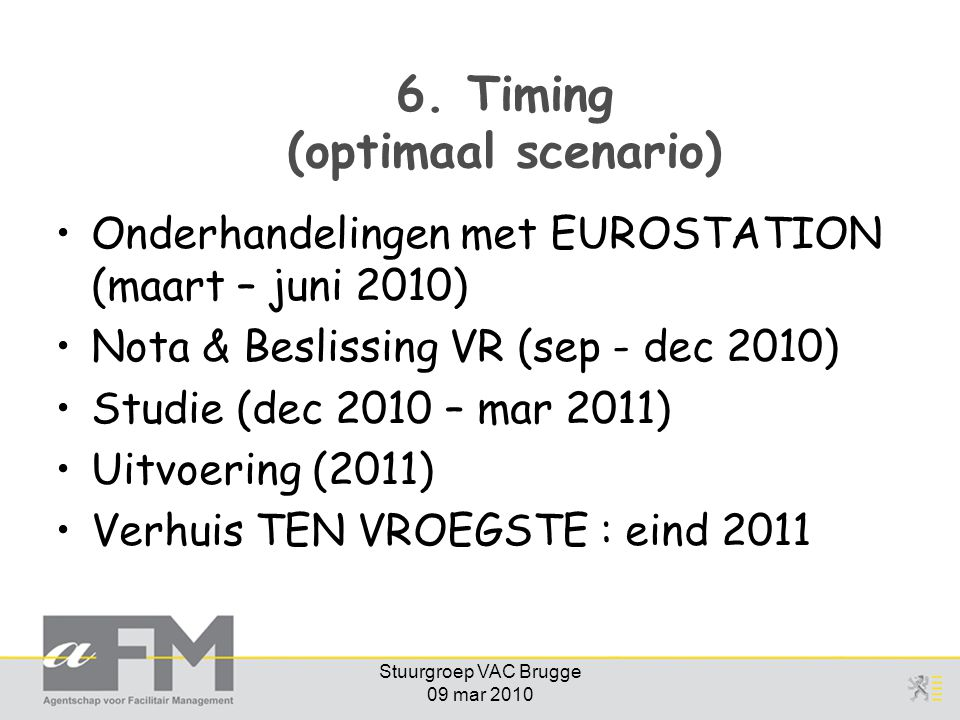 6. Timing (optimaal scenario)