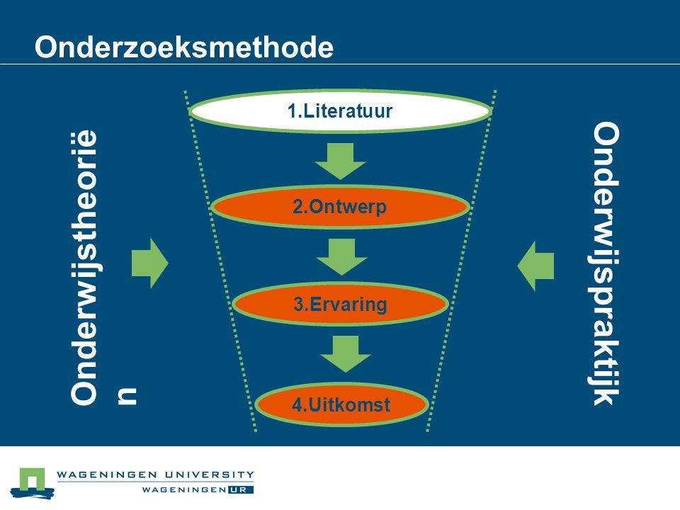 Onderwijstheoriën Onderwijspraktijk Onderzoeksmethode 1.Literatuur