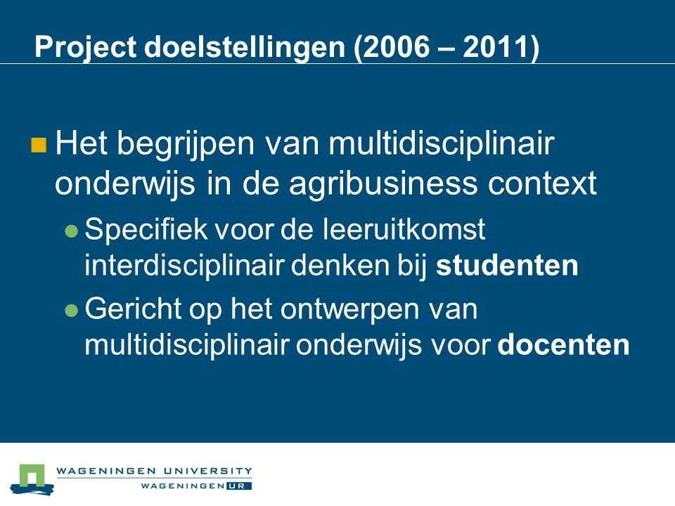 Project doelstellingen (2006 – 2011)
