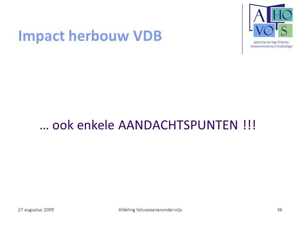 Impact herbouw VDB … ook enkele AANDACHTSPUNTEN !!! 27 augustus 2009