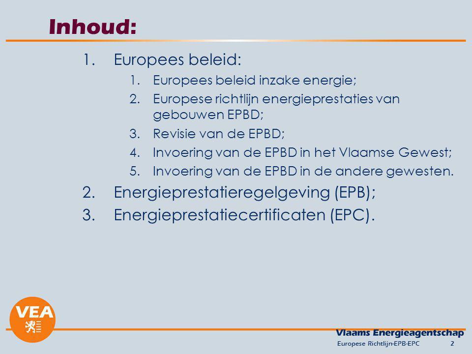 Inhoud: Europees beleid: Energieprestatieregelgeving (EPB);