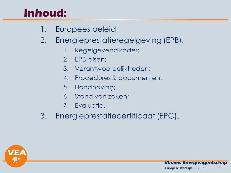 Inhoud: Europees beleid; Energieprestatieregelgeving (EPB):