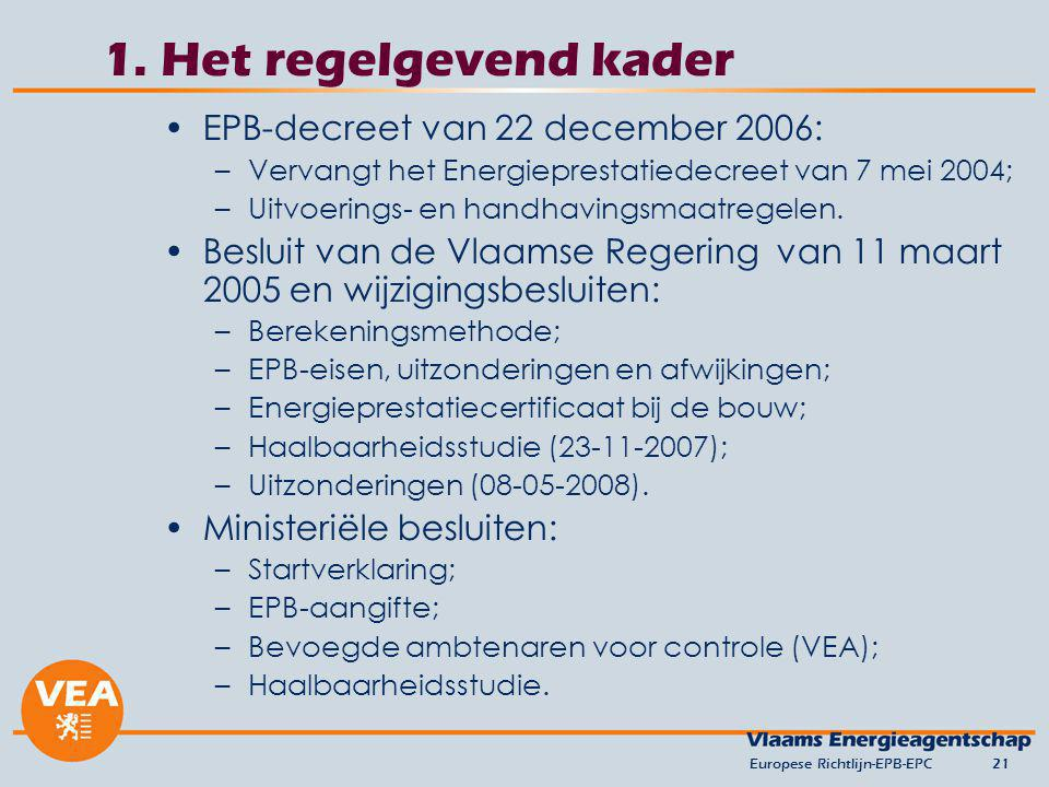 1. Het regelgevend kader EPB-decreet van 22 december 2006: