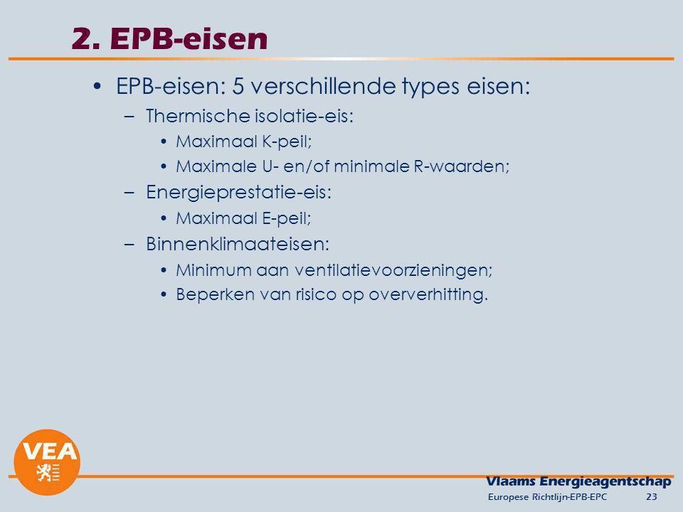 2. EPB-eisen EPB-eisen: 5 verschillende types eisen: