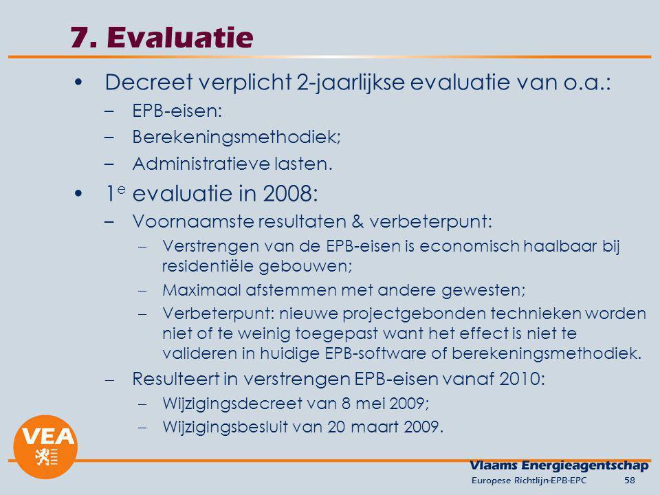 7. Evaluatie Decreet verplicht 2-jaarlijkse evaluatie van o.a.: